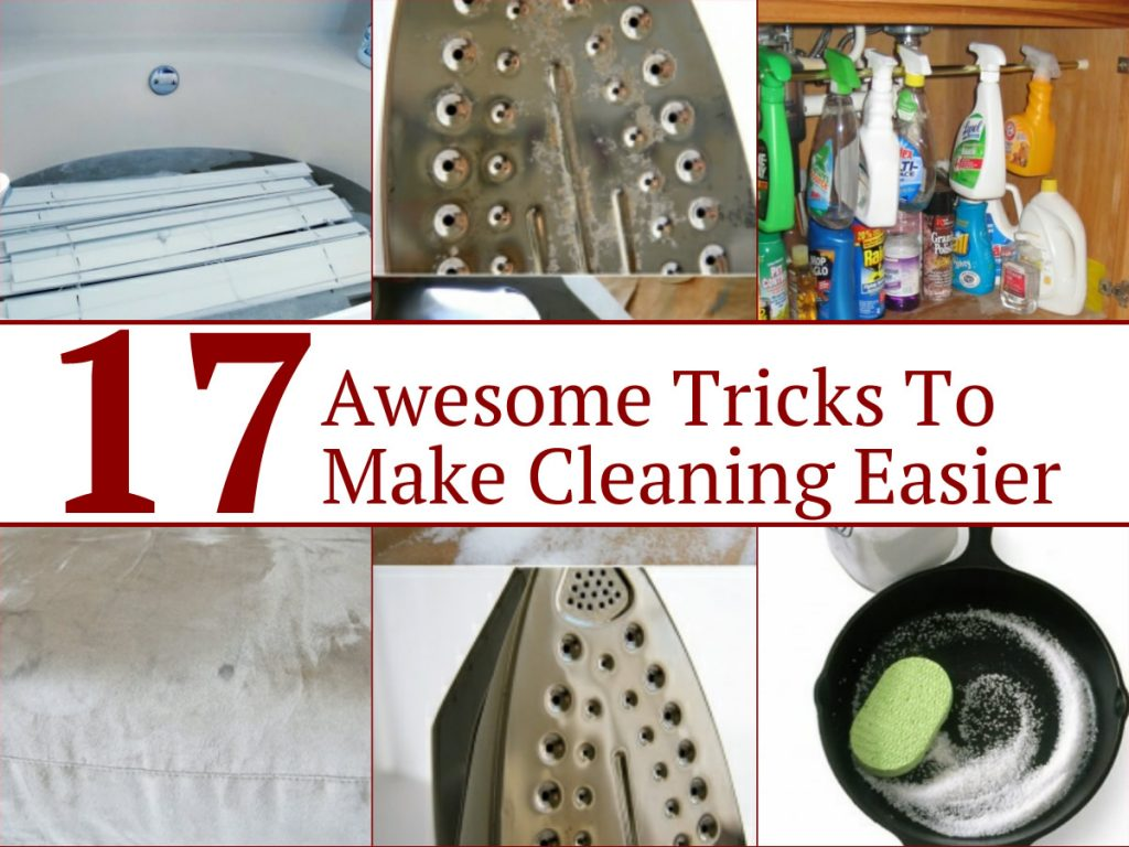 17 Awesome Tricks To Make Cleaning Easier
