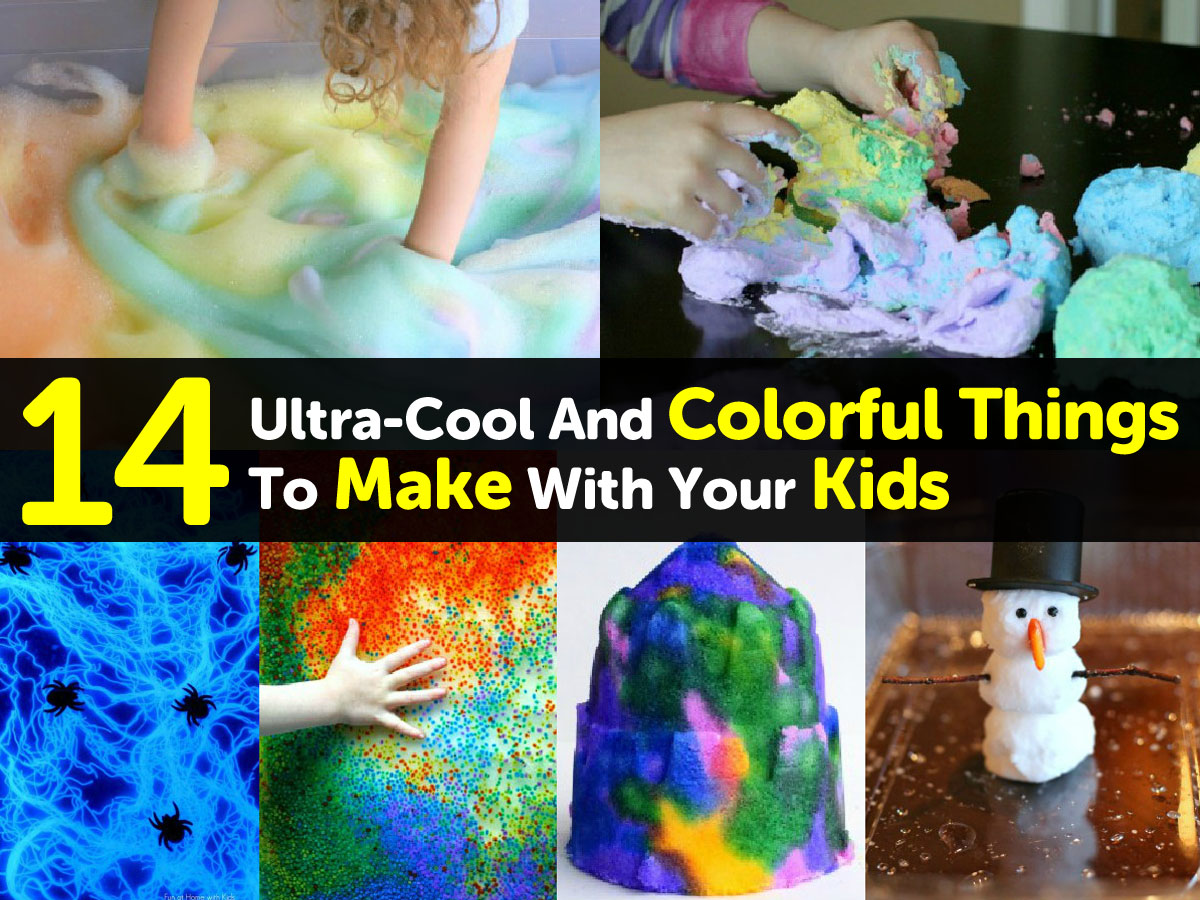 14 ultra cool and colorful things to make with your kids for Cool things to make and do