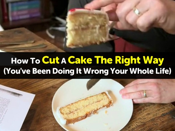How To Cut A Cake The Right Way (You've Been Doing It Wrong Your Whole Life)