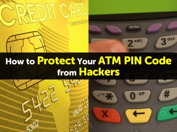 How to Protect Your ATM PIN Code from Hackers