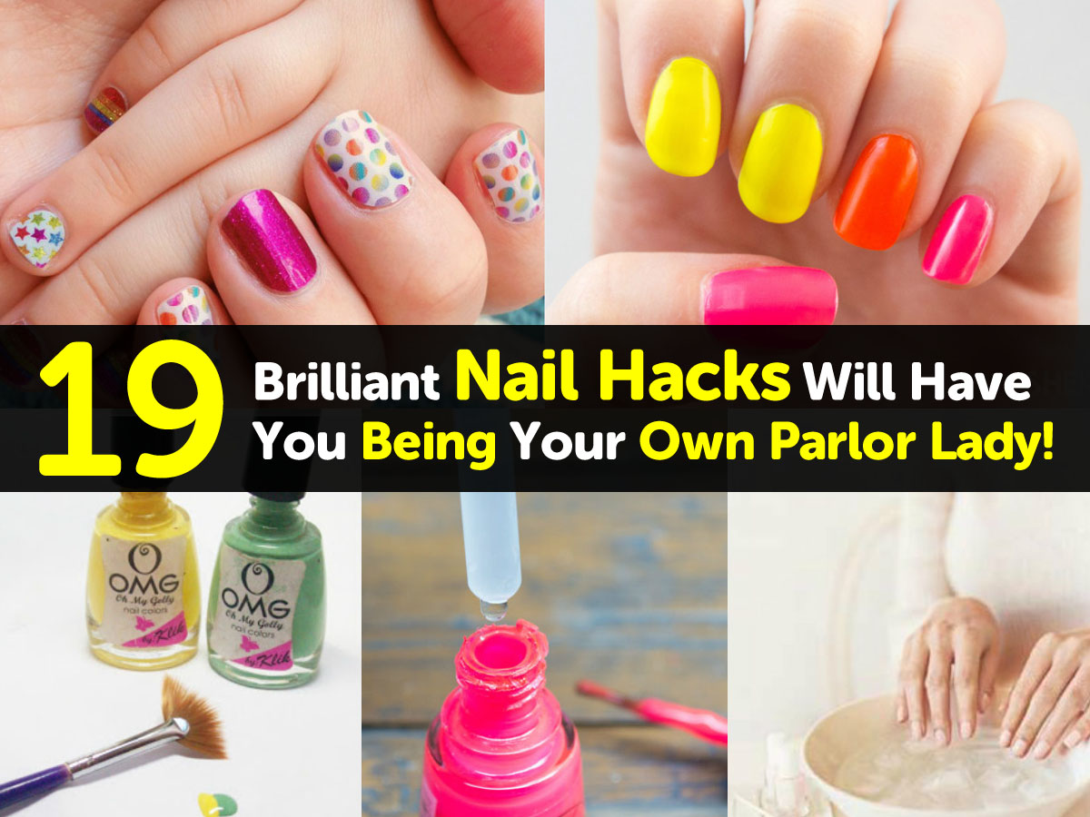 19 Brilliant Nail Hacks Will Have You Being Your Own Parlor Lady
