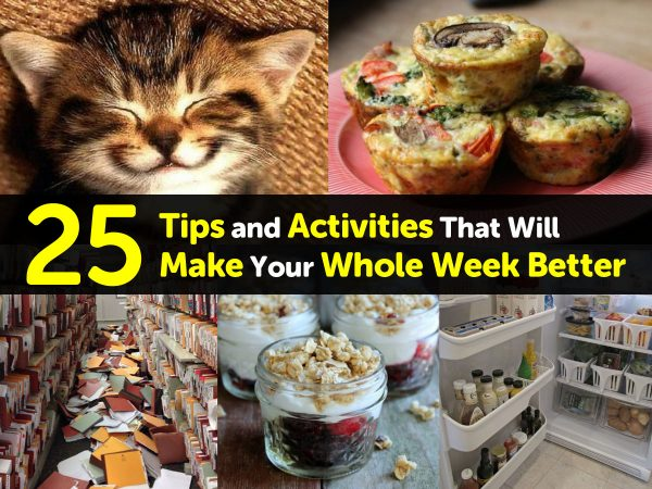 25 Tips and Activities That Will Make Your Whole Week Better