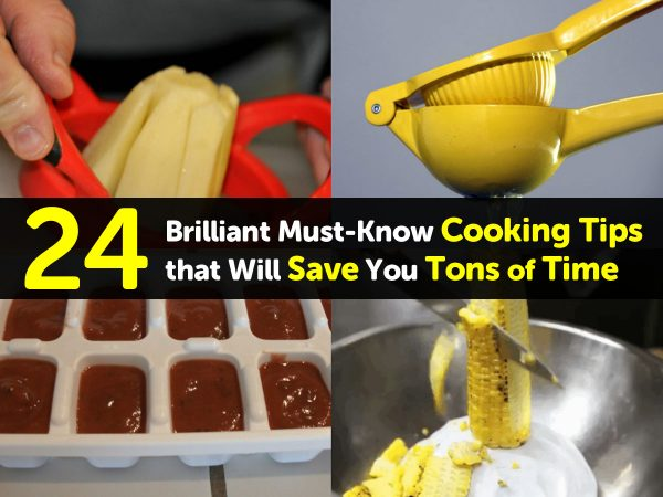 24 Brilliant Must-Know Cooking Tips that Will Save You Tons of Time