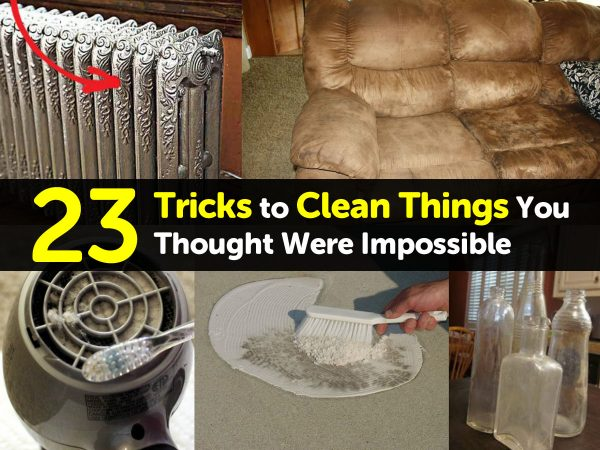 23 Tricks to Clean Things You Thought Were Impossible
