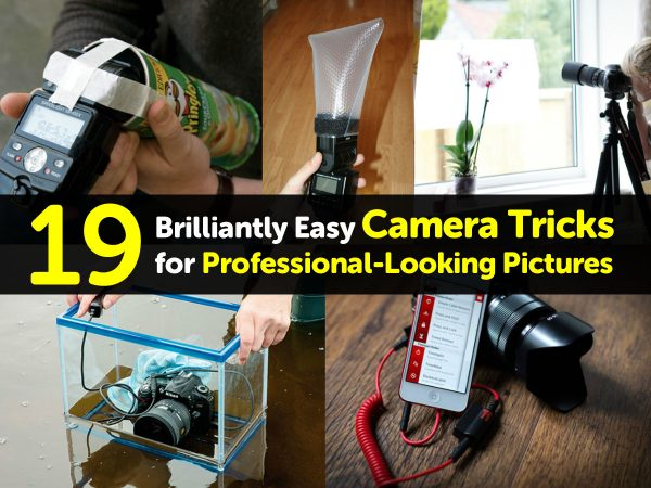 19 Brilliantly Easy Camera Tricks for Professional-Looking Pictures