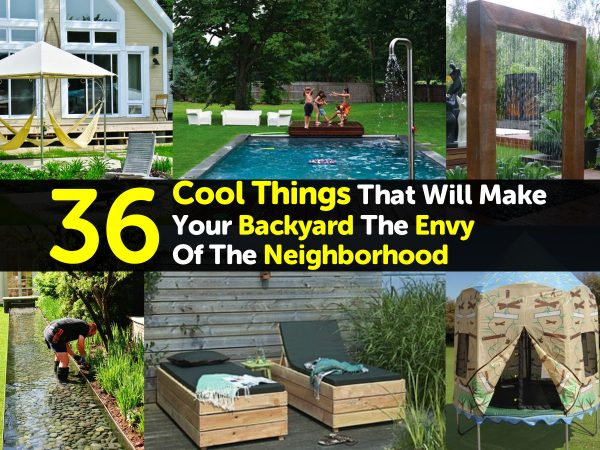 36 cool things that will make your backyard the envy of the