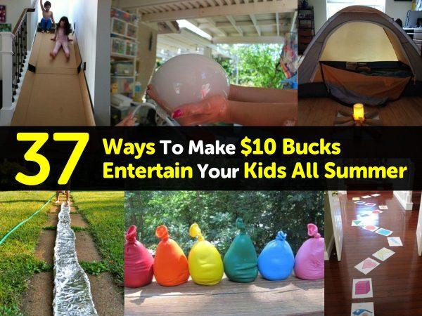 37 Ways To Make $10 Bucks Entertain Your Kids All Summer