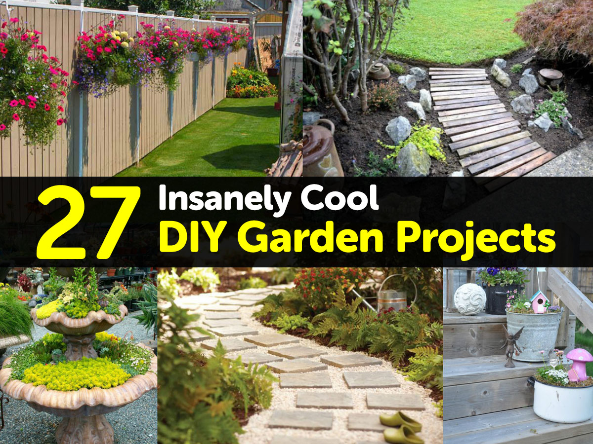 27 Insanely Cool DIY Garden Projects