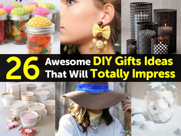 26 Awesome DIY Gifts Ideas That Will Totally Impress