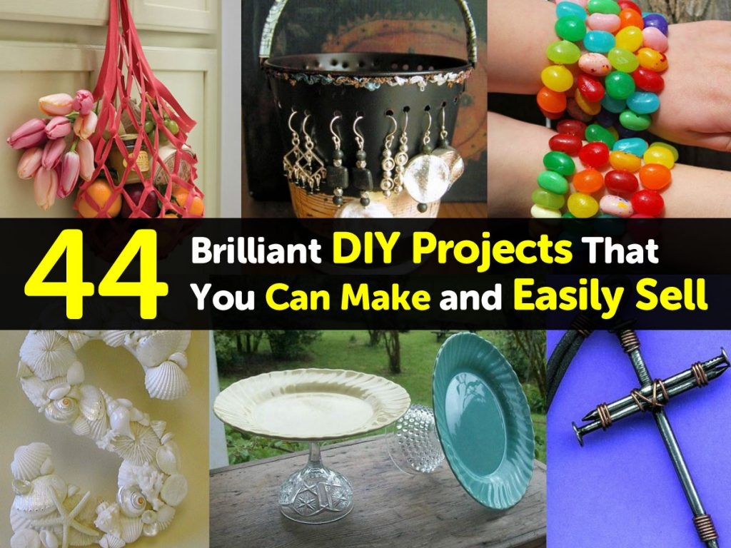 44 brilliant diy projects that you can make and easily sell for What can i make at home to sell online