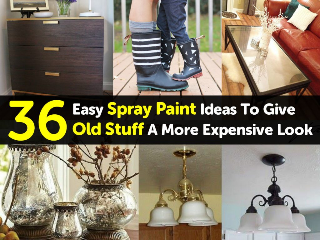 36 Easy Spray Paint Ideas To Give Old Stuff A More
