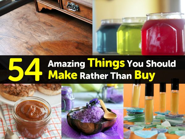 54 Amazing Things You Should Make Rather Than Buy