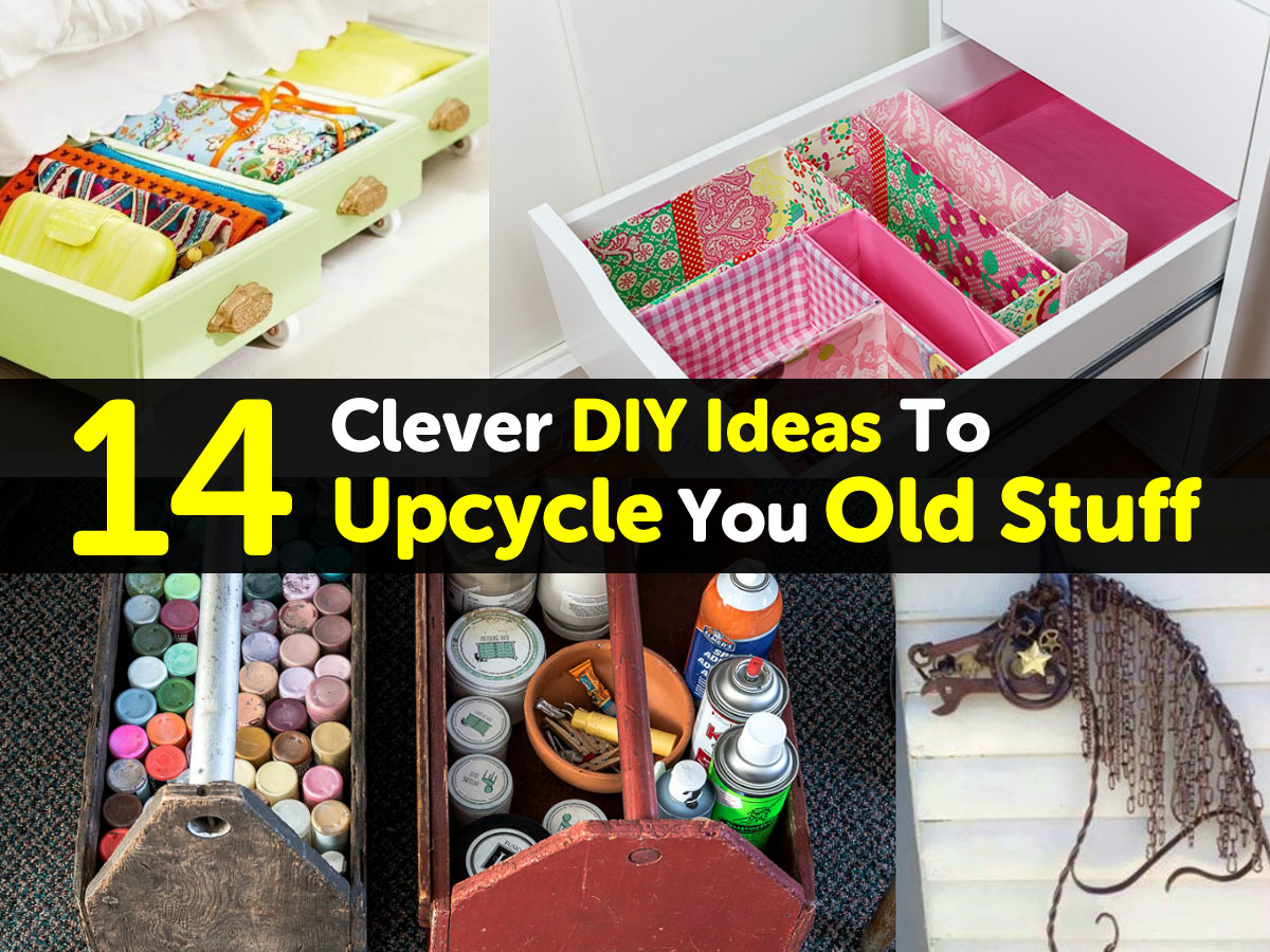 14 Clever Diy Ideas To Upcycle You Old Stuff
