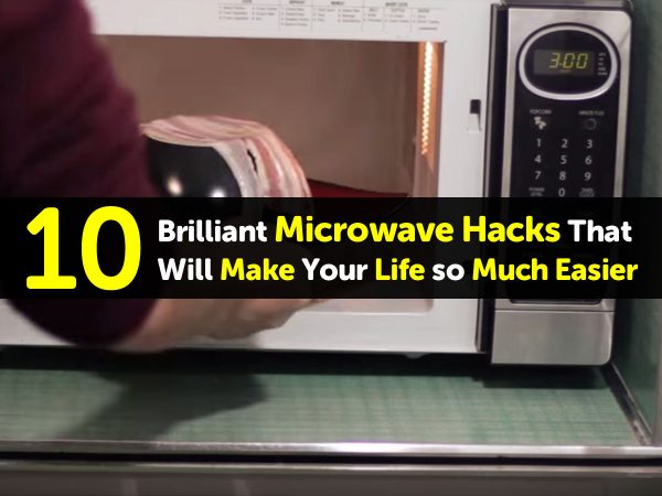 10 Brilliant Microwave Hacks That Will Make Your Life so Much Easier