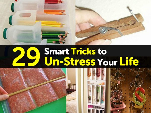 29 Smart Tricks to Un-Stress Your Life