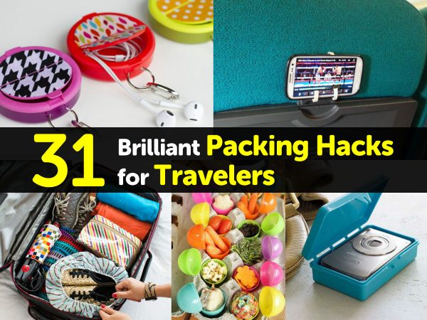 31 Brilliant Packing Hacks for Travelers