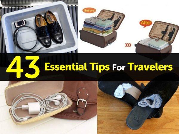 43 Essential Tips For Travelers