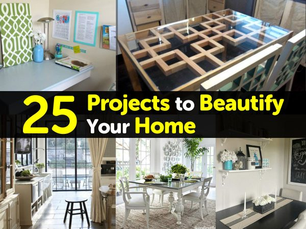 25 Projects to Beautify Your Home
