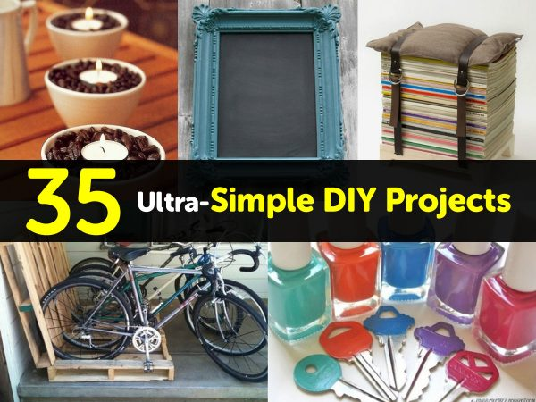 35 Ultra-Simple DIY Projects